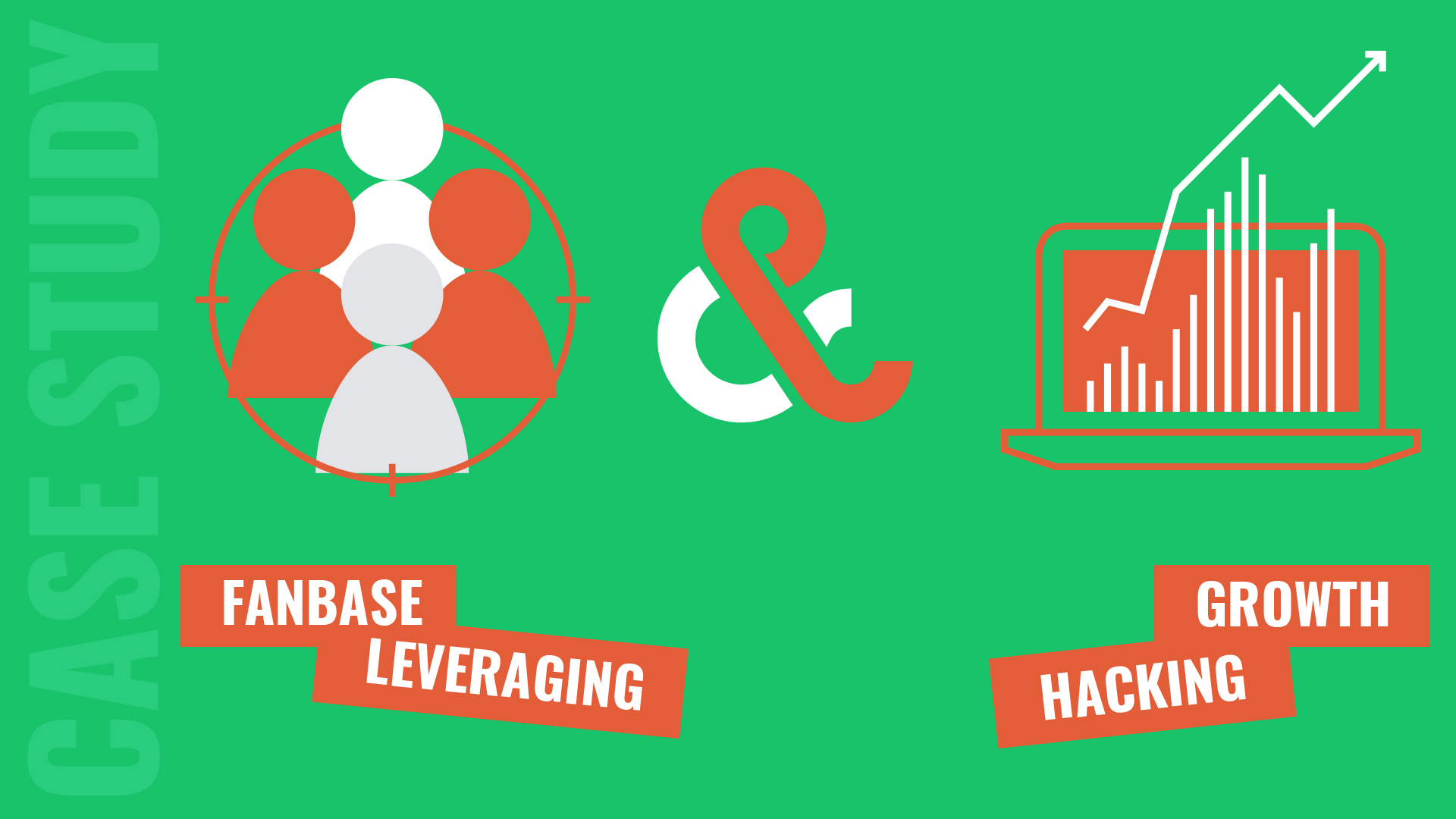 Fanbase Leveraging & Growth Hacking
